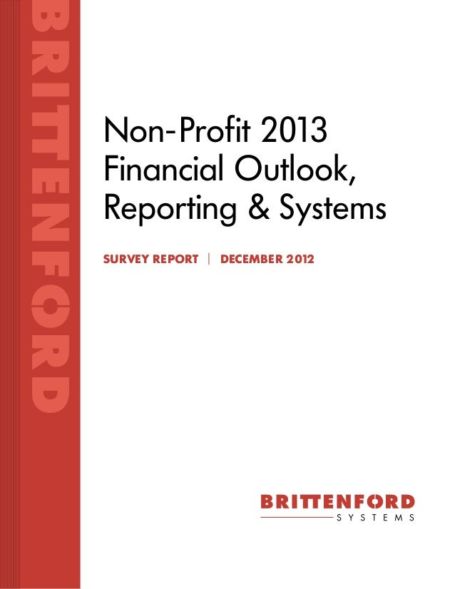 Non-Profit 2013Financial Outlook,Reporting & SystemsSurvey Report | December 2012