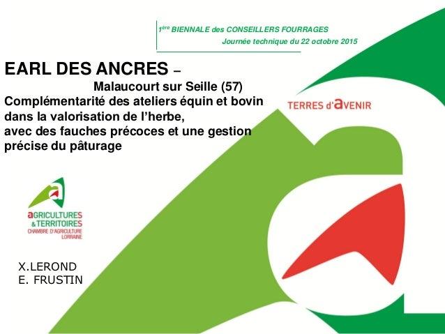 EARL DES ANCRES – Malaucourt sur Seille (57) Complémentarité des ateliers équin et bovin dans la valorisation de l'herbe, ...