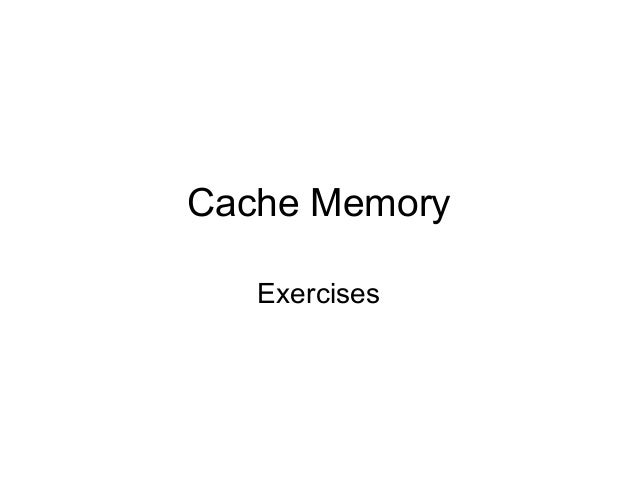 Cache Memory   Exercises