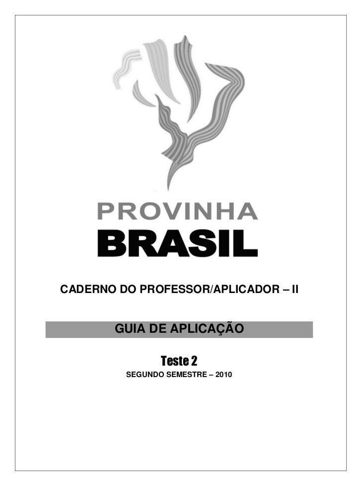 CADERNO DO PROFESSOR/APLICADOR – II        GUIA DE APLICAÇÃO                Teste 2         SEGUNDO SEMESTRE – 2010