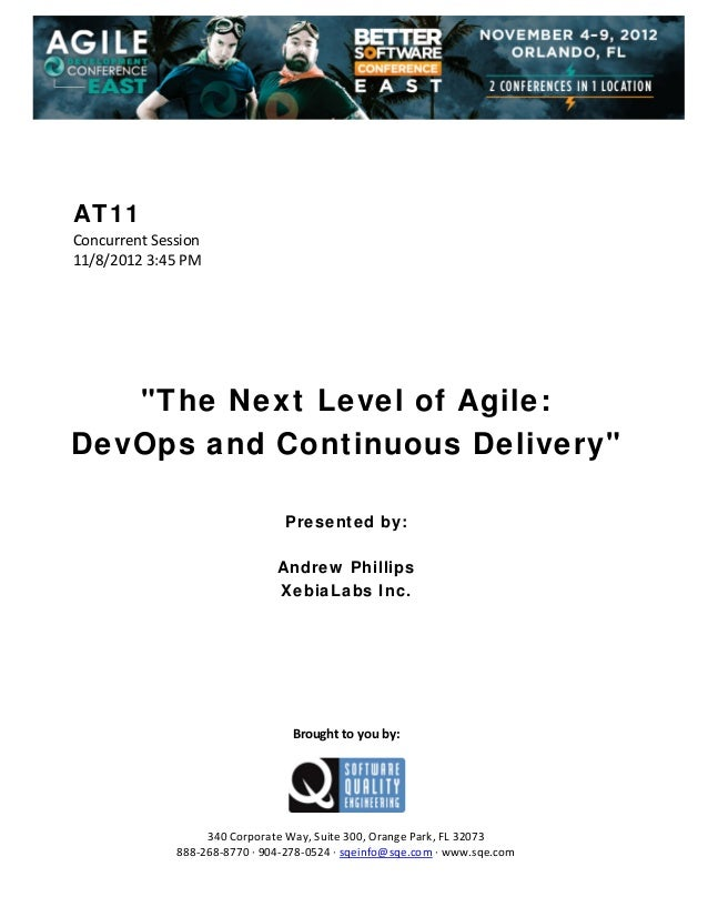 "AT11 Concurrent Session  11/8/2012 3:45 PM                 ""The Next Level of Agile: DevOps and Continuous Deli..."