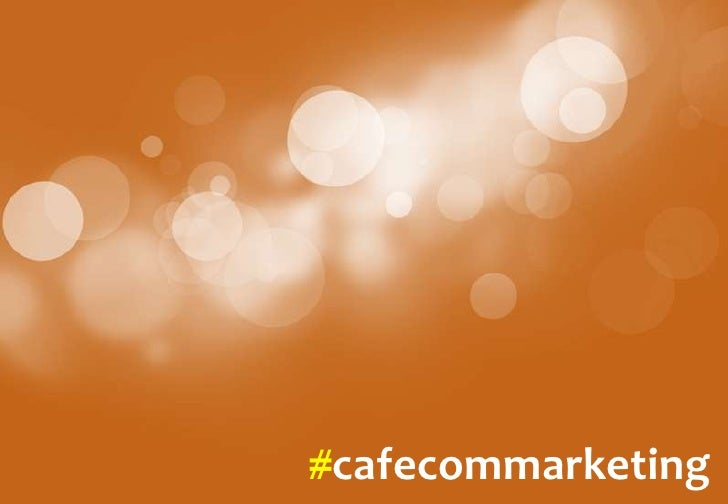 Marketing<br />#cafecommarketing<br />
