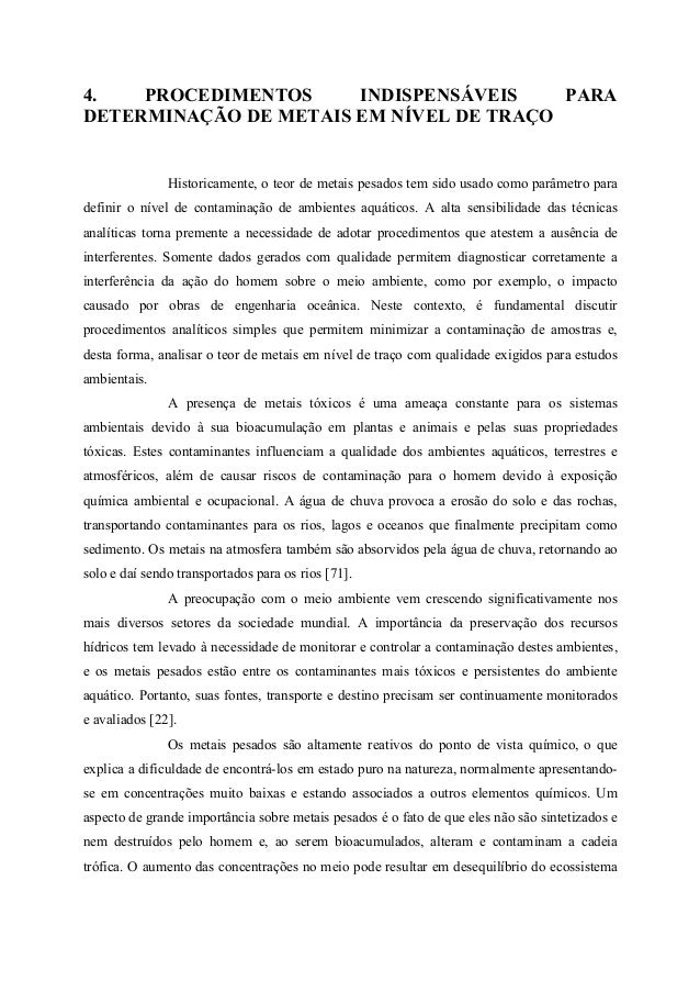 4. PROCEDIMENTOS INDISPENSÁVEIS PARA DETERMINAÇÃO DE METAIS EM NÍVEL DE TRAÇO Historicamente, o teor de metais pesados tem...
