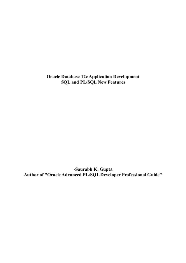 """Oracle Database 12c Application Development SQL and PL/SQL New Features  -Saurabh K. Gupta Author of """"Oracle Advanced PL/S..."""