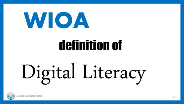 WIOA 10 definition of Digital Literacy