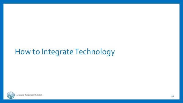 How to IntegrateTechnology 12