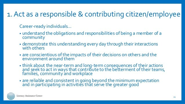 1. Act as a responsible & contributing citizen/employee Career-ready individuals… • understand the obligations and respons...