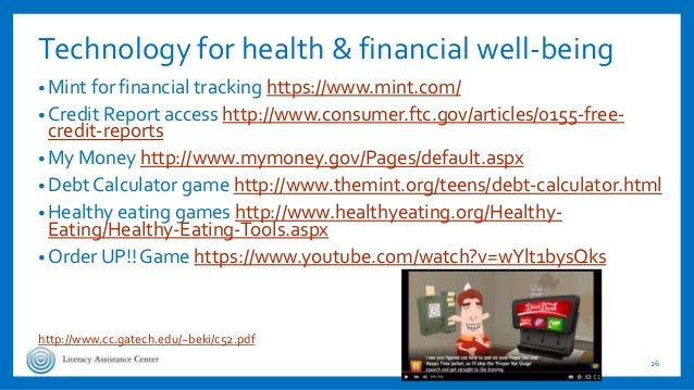 Technology for health & financial well-being • Mint for financial tracking https://www.mint.com/ • Credit Report access ht...