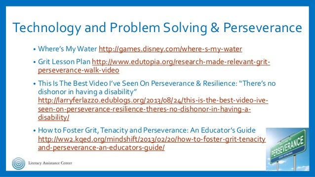 Technology and Problem Solving & Perseverance • Where's MyWater http://games.disney.com/where-s-my-water • Grit Lesson Pla...