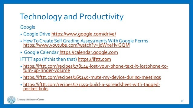 Technology and Productivity Google • Google Drive https://www.google.com/drive/ • HowTo Create Self Grading Assessments Wi...