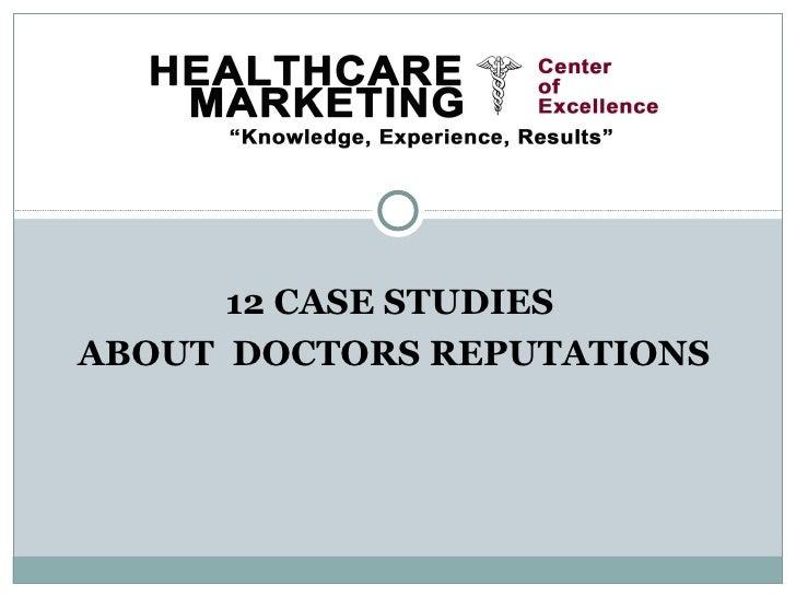 12 CASE STUDIESABOUT DOCTORS REPUTATIONS