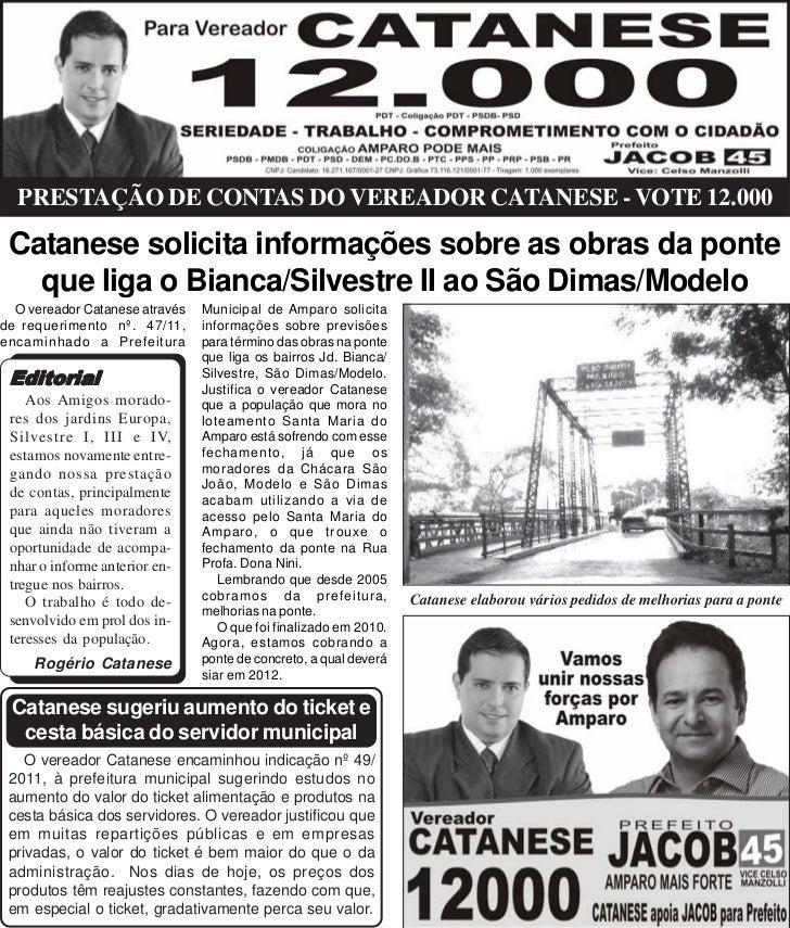 PRESTAÇÃO DE CONTAS DO VEREADOR CATANESE - VOTE 12.000 Catanese solicita informações sobre as obras da ponte   que liga o ...
