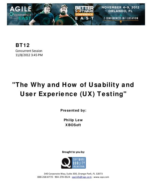 "BT12 Concurrent Session  11/8/2012 3:45 PM                 ""The Why and How of Usability and User Experience (U..."