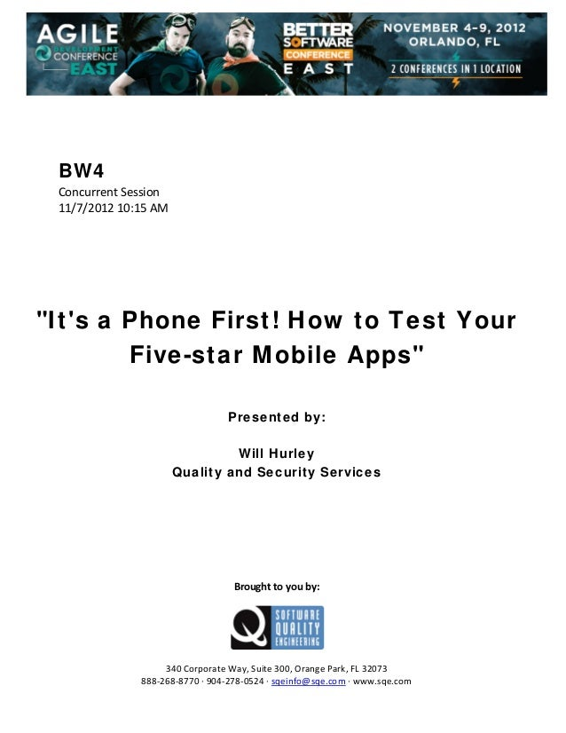 "BW4 Concurrent Session  11/7/2012 10:15 AM                 ""It's a Phone First! How to Test Your Five-star Mobi..."