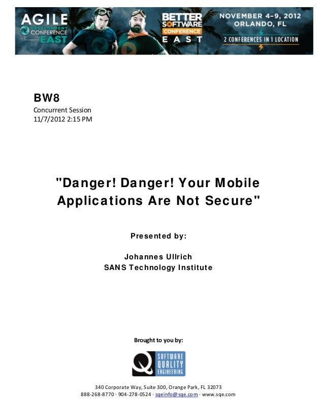 "BW8 Concurrent Session  11/7/2012 2:15 PM                 ""Danger! Danger! Your Mobile Applications Are Not Sec..."