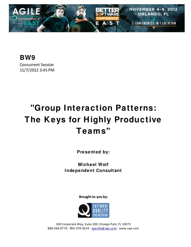 """BW9 ConcurrentSession 11/7/20123:45PM         """"Group Interaction Patterns: The Keys for Highly Prod..."""