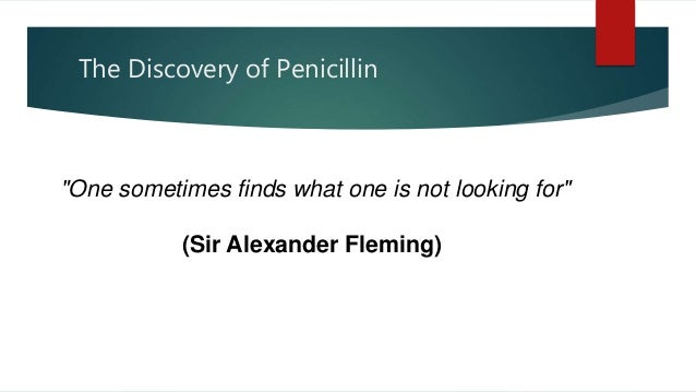 the discover and research of penicillin A government produced film about the discovery of penicillin by sir alexander fleming, and the continuing development of its use as an antibiotic by howard florey and.