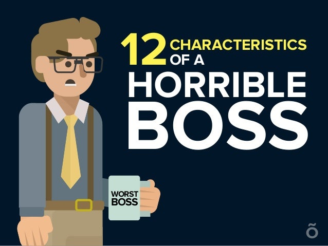 12CHARACTERISTICS OF A HORRIBLE BOSS WORST BOSS