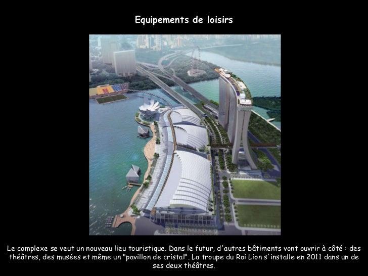 Le complexe se veut un nouveau lieu touristique. Dans le futur, d'autres bâtiments vont ouvrir à côté : des théâtres, des ...
