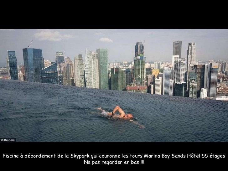 Piscine à débordement de la Skypark qui couronne les tours Marina Bay Sands Hôtel 55 étages Ne pas regarder en bas !!!
