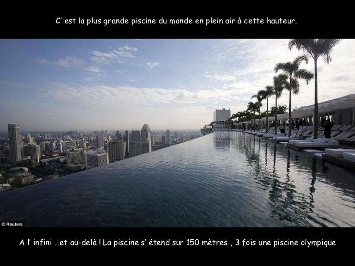A l' infini …et au-delà ! La piscine s' étend sur 150 mètres , 3 fois une piscine olympique C' est la plus grande piscine ...