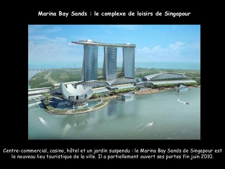 Marina Bay Sands : le complexe de loisirs de Singapour Centre-commercial, casino, hôtel et un jardin suspendu : le Marina ...