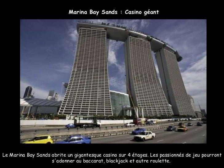 Marina Bay Sands : Casino géant Le Marina Bay Sands abrite un gigantesque casino sur 4 étages. Les passionnés de jeu pourr...