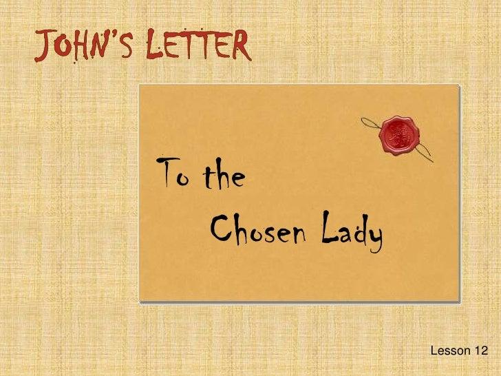 JOHN'SLETTER<br />Tothe<br />Chosen Lady<br />Lesson 12 <br />