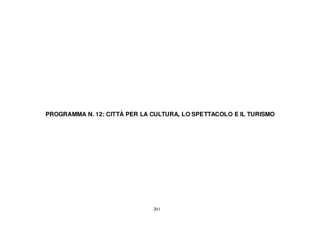 PROGRAMMA N. 12: CITTÀ PER LA CULTURA, LO SPETTACOLO E IL TURISMO                              201