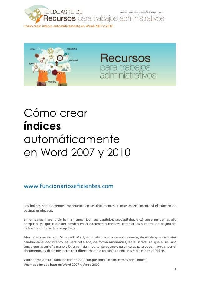 www.funcionarioseficientes.comComo crear índices automáticamente en Word 2007 y 2010Cómo crearíndicesautomáticamenteen Wor...