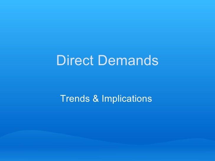 Direct Demands Trends & Implications