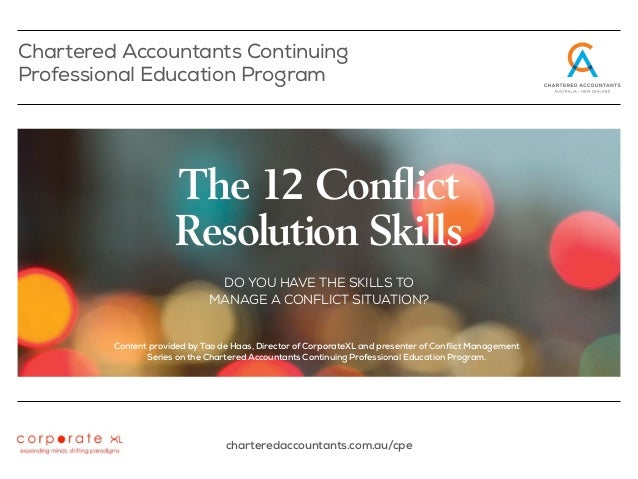 Chartered Accountants Continuing Professional Education Program DO YOU HAVE THE SKILLS TO MANAGE A CONFLICT SITUATION? cha...