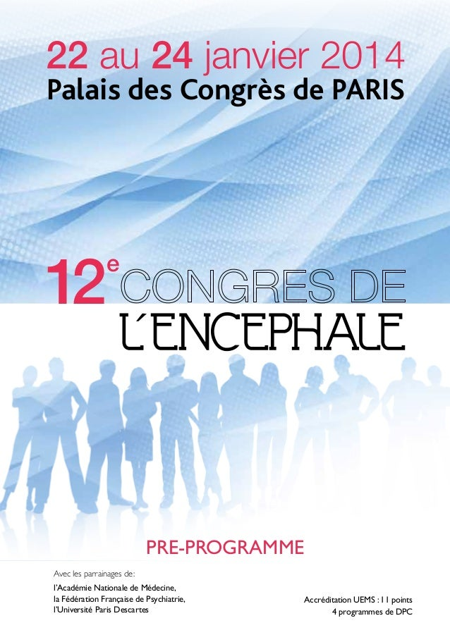 22 au 24 janvier 2014 Palais des Congrès de PAriS  12  e  PRE-PROGRAMME Appel à communications : l'Académie Nationale dedu...