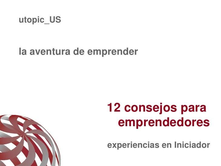 utopic_USla aventura de emprender                 12 consejos para                   emprendedores                 experie...
