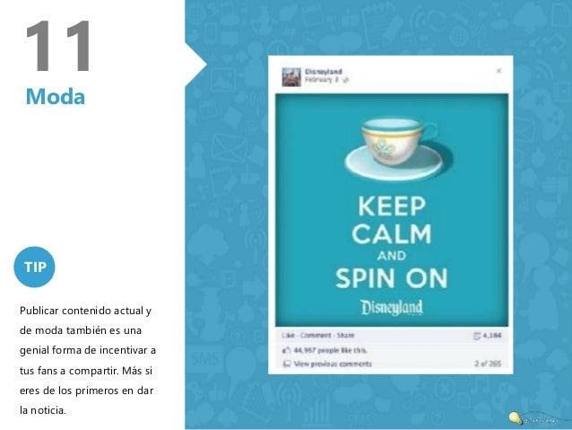 11  Moda  TIP  Publicar contenido actual y  de moda también es una  genial forma de incentivar a  tus fans a compartir. Má...