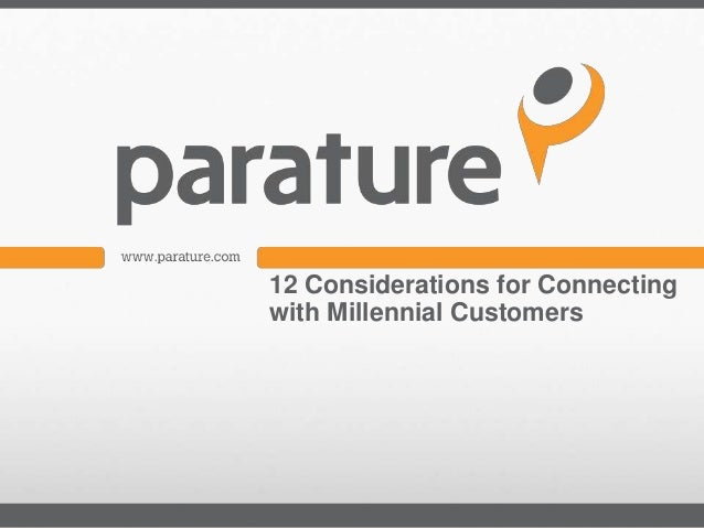 12 Considerations for Connectingwith Millennial Customers
