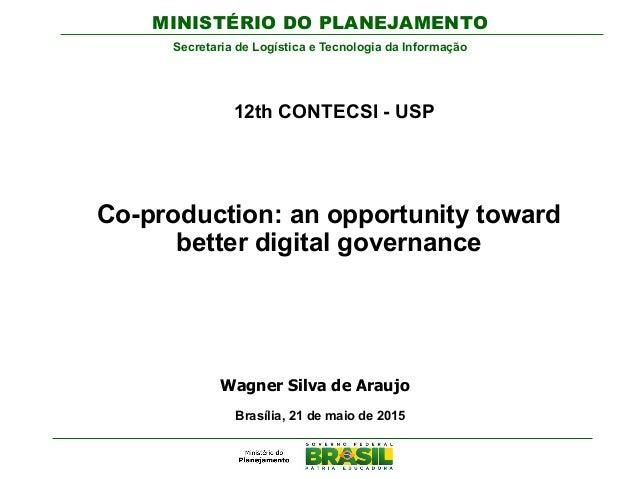 MINISTÉRIO DO PLANEJAMENTO Secretaria de Logística e Tecnologia da Informação Wagner Silva de Araujo Brasília, 21 de maio ...