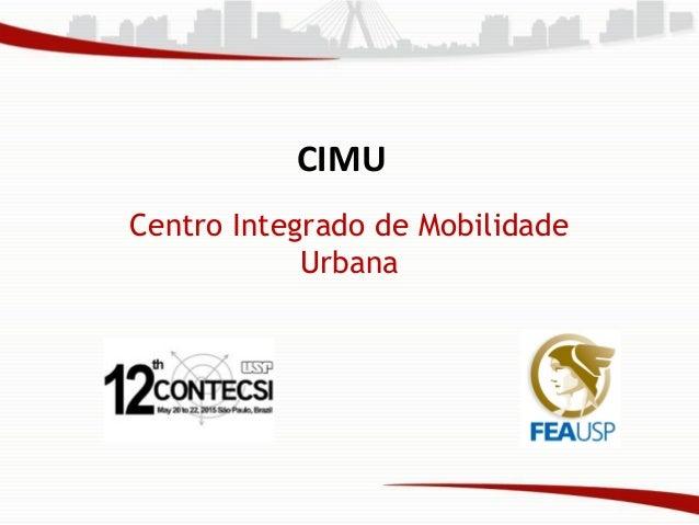 Centro Integrado de Mobilidade Urbana CIMU