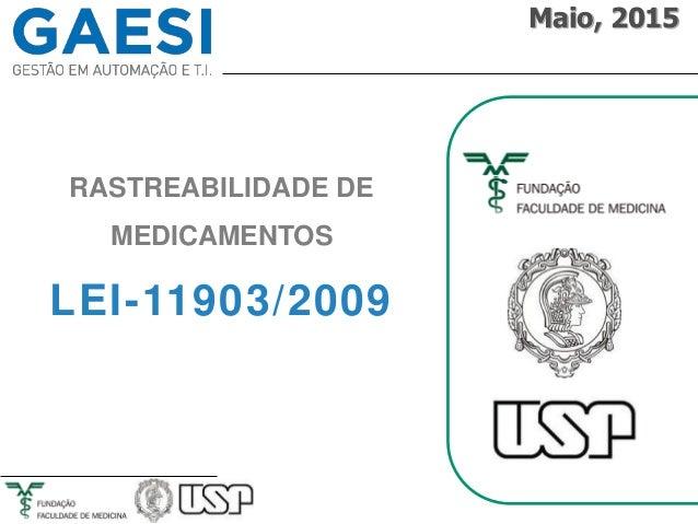 RASTREABILIDADE DE MEDICAMENTOS LEI-11903/2009 Maio, 2015