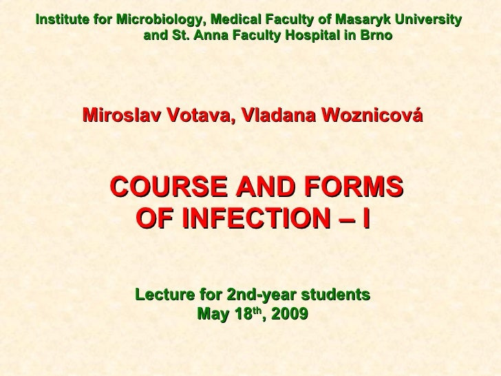 Institute for Microbiology, Medical Faculty of Masaryk University  and St. Anna Faculty Hospital in Brno Miroslav Votava, ...
