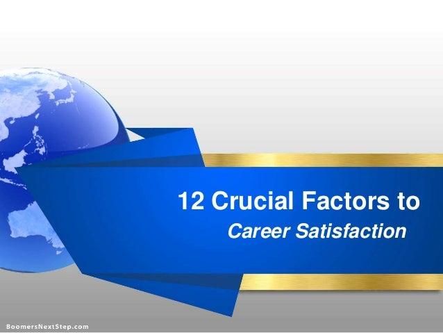 12 Crucial Factors to  Career Satisfaction
