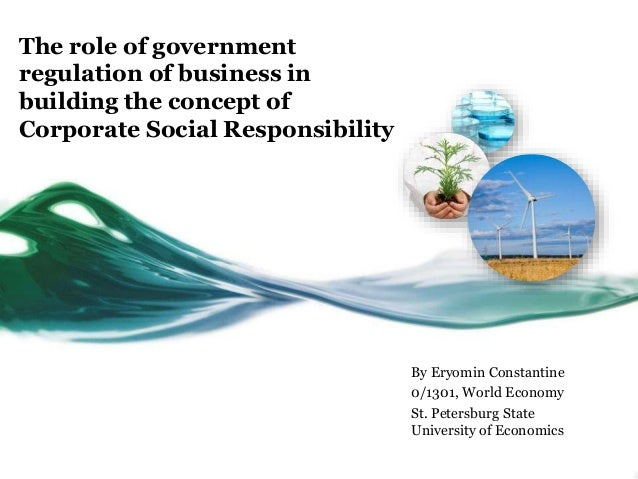 the role of government regulation of business in building the concept of corporate social responsibility by