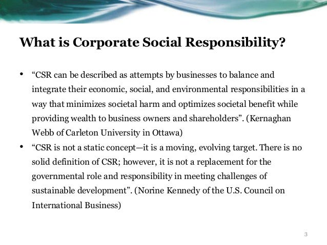 the corporate social responsibility of a Corporate social responsibility (csr) has gained more interest in the past  decade, however it is not a new idea it dates back to the 1930s, said eric orts of  the.