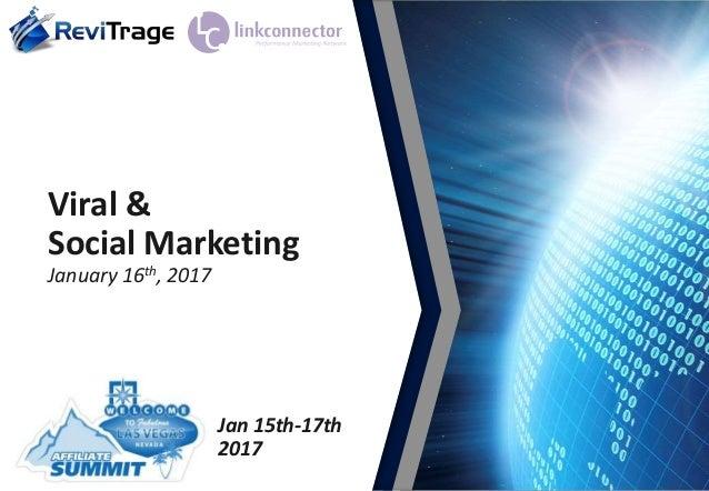 Viral & Social Marketing January 16th, 2017 Jan 15th-17th 2017