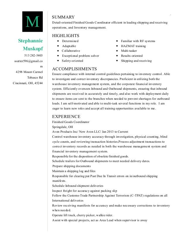 SUMMARY Detail-oriented Finished Goods Coordinator efficient in leading shipping and receiving operations, and Inventory m...