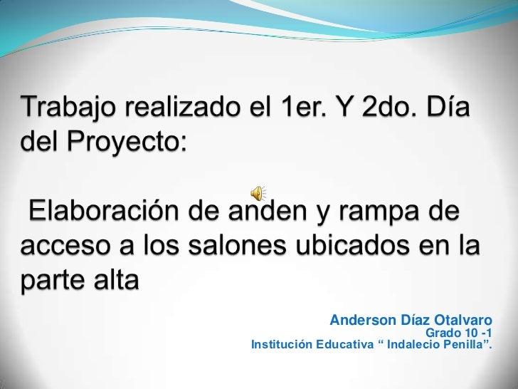 """Anderson Díaz Otalvaro                              Grado 10 -1Institución Educativa """" Indalecio Penilla""""."""