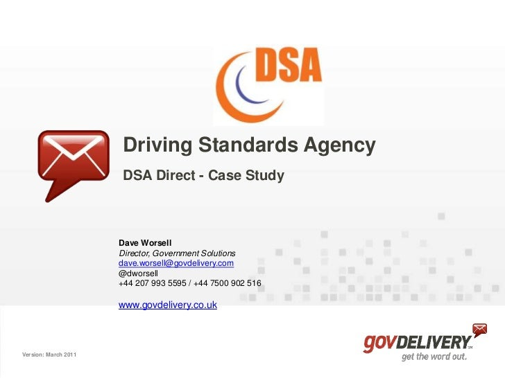 Driving Standards Agency<br />DSA Direct - Case Study<br />Dave Worsell<br />	Director, Government Solutions<br />dave.wor...