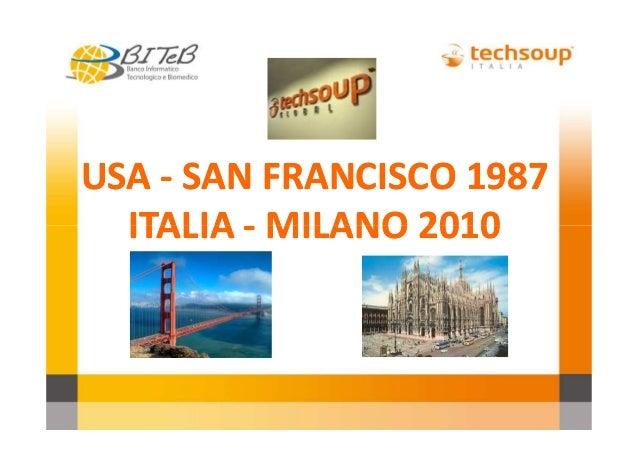 USA - SAN FRANCISCO 1987 ITALIA - MILANO 2010