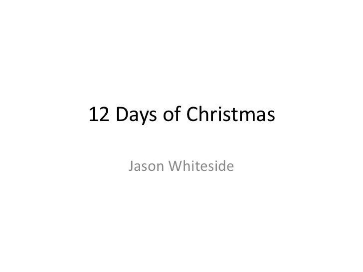 12 Days of Christmas    Jason Whiteside