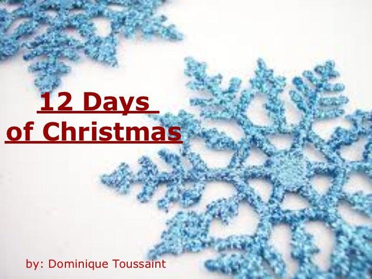 12 Daysof Christmas by: Dominique Toussaint